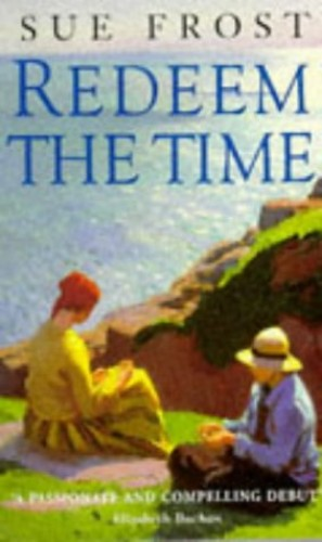 Redeem the Time By Susan Frost