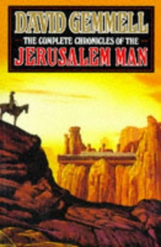 The Complete Chronicles of the Jerusalem Man By David Gemmell