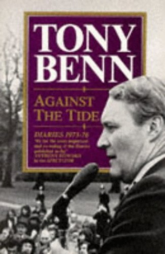 Against the Tide By Tony Benn