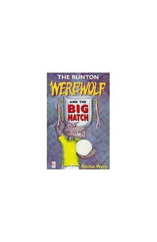 The Runton Werewolf And The Big Match By Ritchie Perry