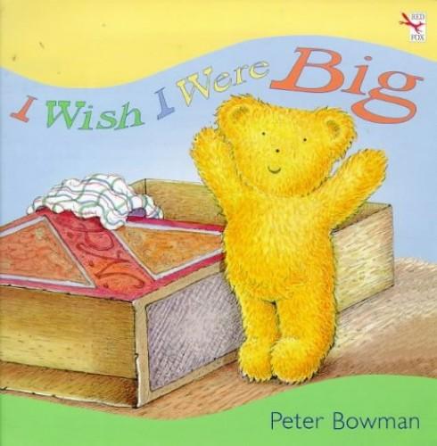 I Wish I Were Big By Peter Bowman