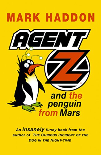 Agent Z And The Penguin From Mars By Mark Haddon