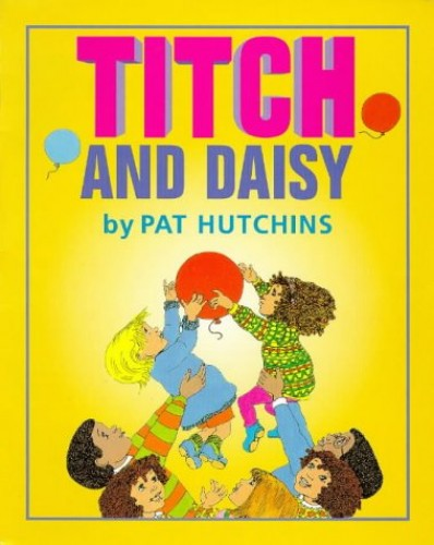 Titch And Daisy By Pat Hutchins