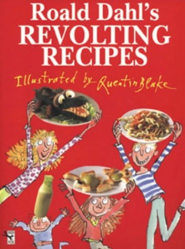 Revolting Recipes by Roald Dahl