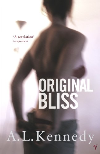 Original Bliss By A. L. Kennedy