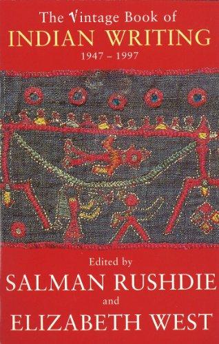 Vintage Book Of Indian Writing 1947-1997: 1947-97 By Elizabeth West