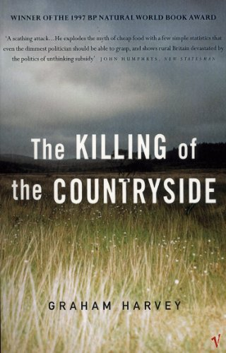 The Killing of the Countryside by Graham Harvey