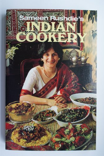 Sameen Rushdie's Indian Cookery By Sameen Rushdie