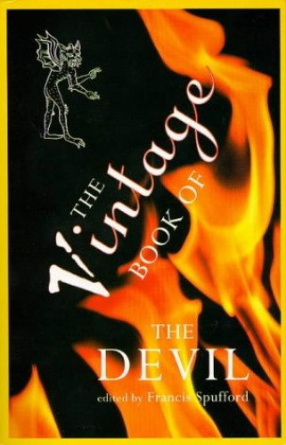 The Vintage Book of the Devil By Edited by Francis Spufford