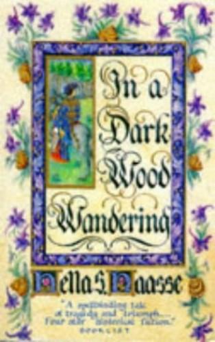 In a Dark Wood Wandering By Hella S. Haasse