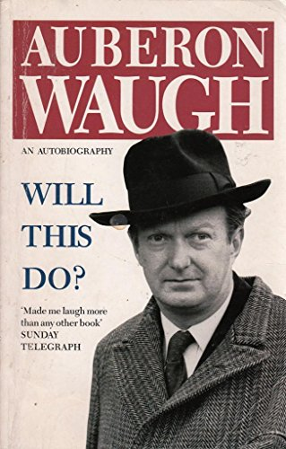 Will This Do? By Auberon Waugh