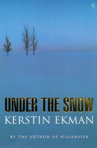 The Under the Snow By Kerstin Ekman