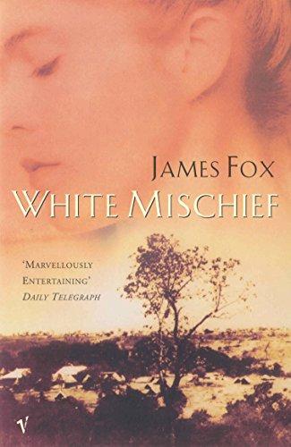 White Mischief By James Fox