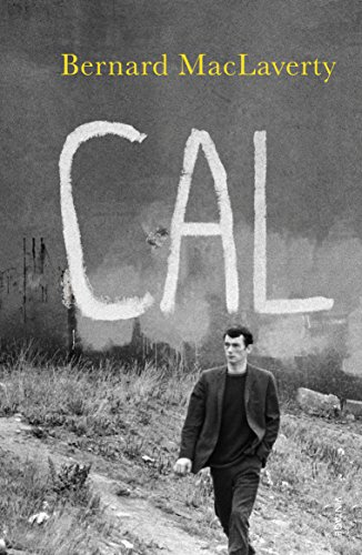 Cal By Bernard MacLaverty