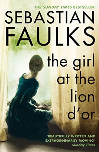 Girl At The Lion d'Or By Sebastian Faulks
