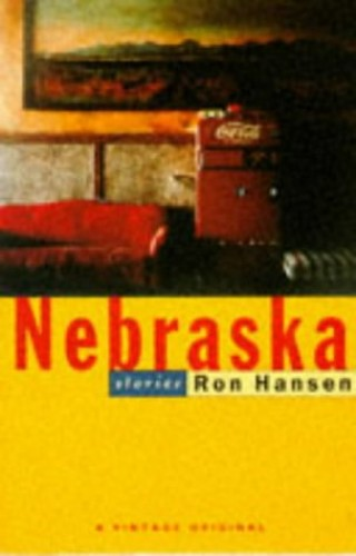 Nebraska By Ron Hansen