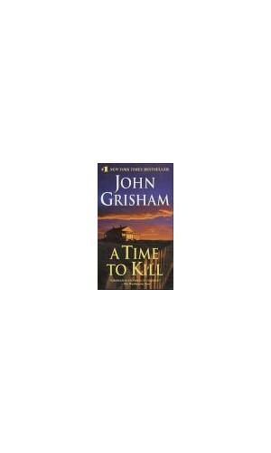 A Time To Kill By John Grisham