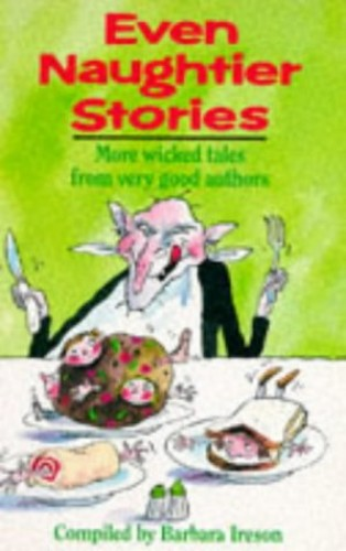 Even Naughtier Stories By Barbara Ireson