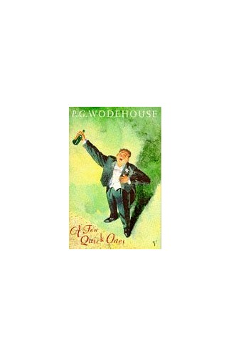 A Few Quick Ones By P. G. Wodehouse
