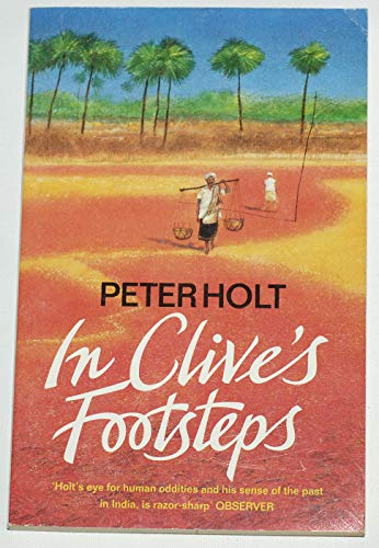 In Clive's Footsteps By Peter Holt