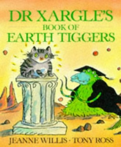 Dr. Xargle's Book of Earth Tiggers By Jeanne Willis