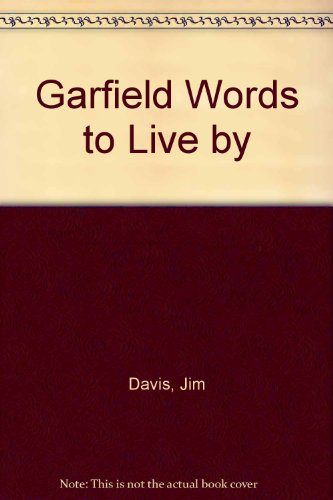 Garfield Words to Live by By Jim Davis
