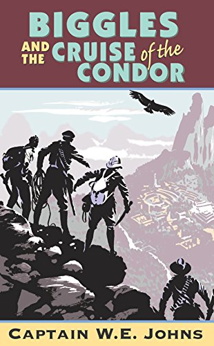 Biggles and Cruise of the Condor By W. E. Johns