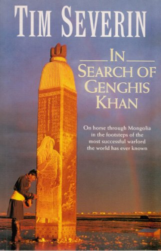 In Search of Genghis Khan By Tim Severin