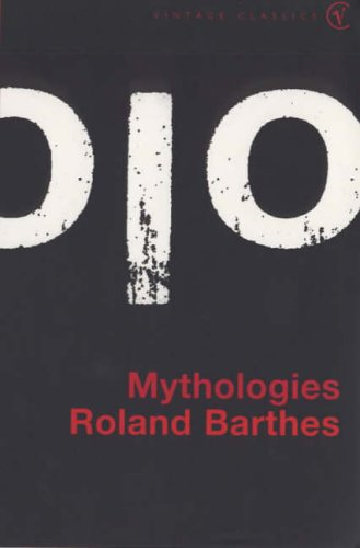 Mythologies (Vintage classics) By Roland Barthes