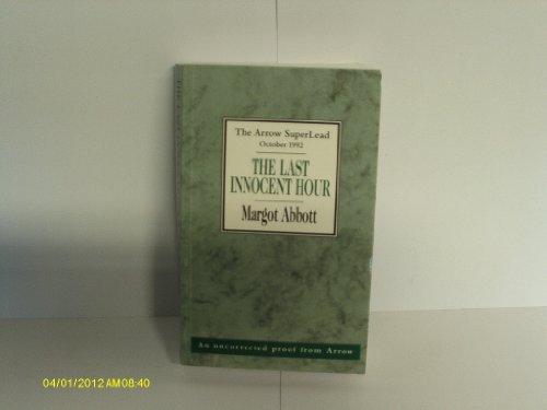 The Last Innocent Hour By Margot Abbott