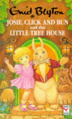 Josie,click And Bun And The Little Tree House by Enid Blyton