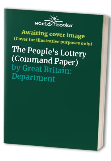 The People's Lottery By Great Britain Department for Culture, Media and Sport
