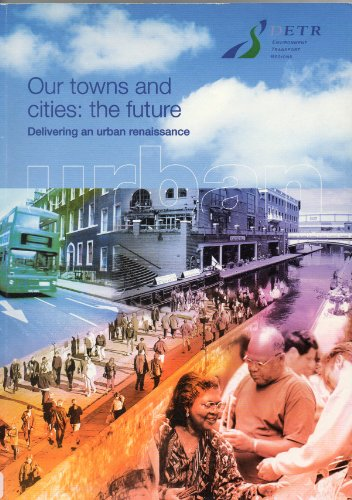 Our Towns and Cities By Great Britain: Department of the Environment, Transport and the Regions