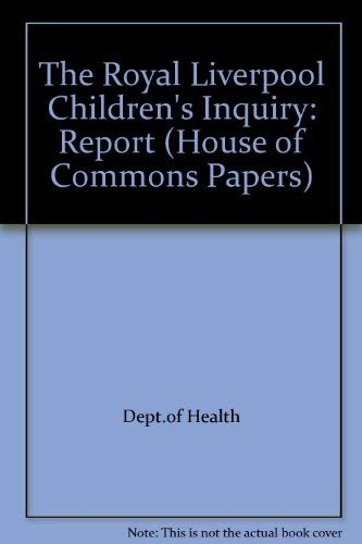 The Royal Liverpool Children's Inquiry By Dept.of Health