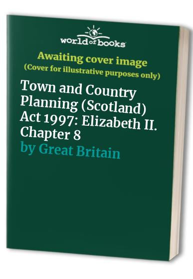 Town and Country Planning (Scotland) Act 1997 By Great Britain