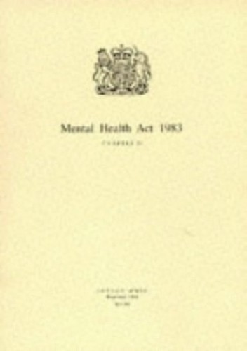 Mental Health Act 1983: Chapter 20 by Unknown Author