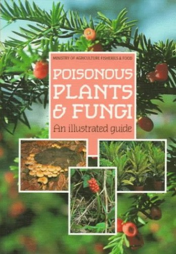 Poisonous Plants and Fungi By Agriculture,Fish.& Food,Min.of