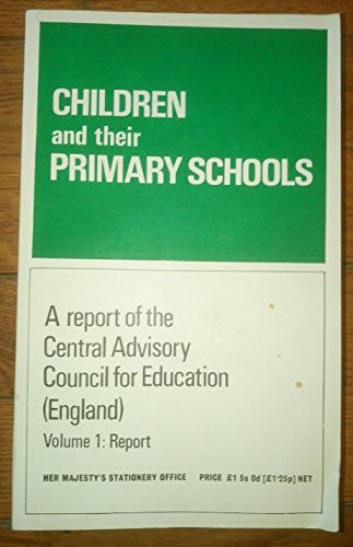 Children and Their Primary Schools: v. 1: Plowden Report by Education & Science,Dept.of