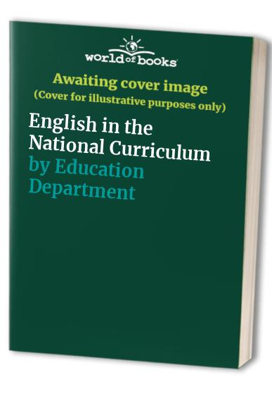 English in the National Curriculum By Education Department