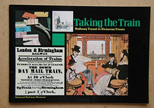 Taking the train: Railway travel in Victorian times By Philippa Bignell