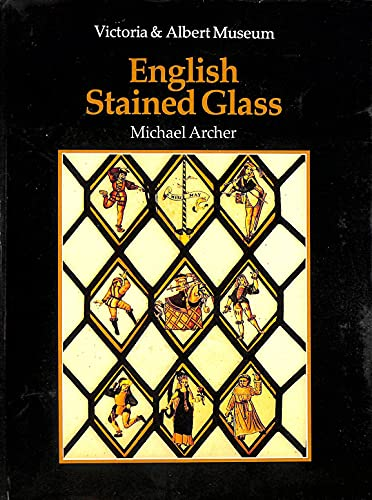An Introduction to English Stained Glass By Victoria and Albert Museum