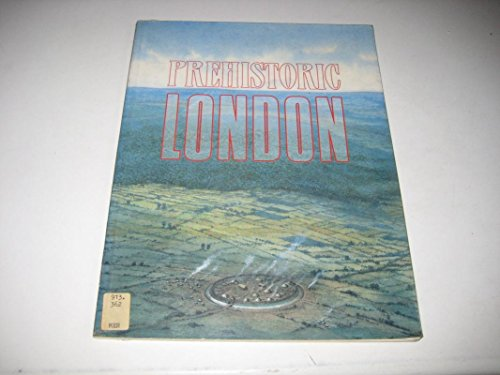 Prehistoric London By Museum of London