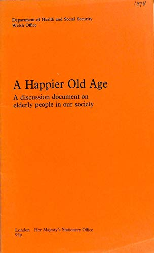Happier Old Age By Department of Health and Social Security