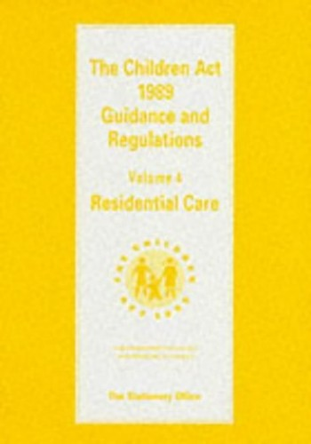 Children Act, 1989: Residential Care v. 4: Guidance and Regulations By Dept.of Health