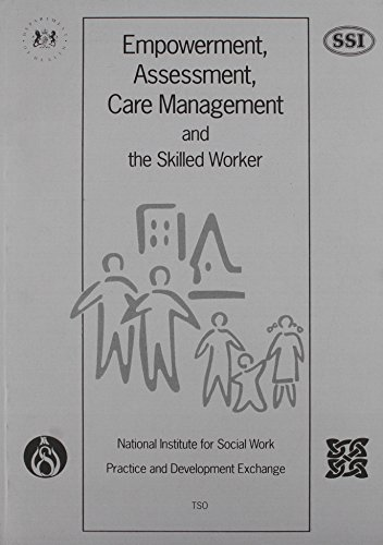 Empowerment, assessment, care management and the skilled worker By Gerald Smale