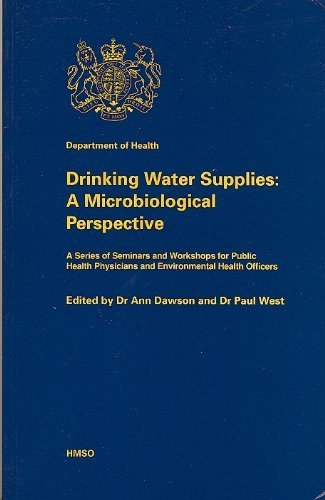 Drinking Water Supplies: A Microbiological Perspective - A Series of Seminars and Workshops for Public Health Physicians and Environmental Health Officers By Dept.of Health