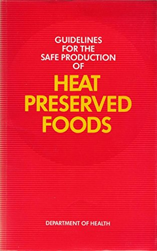 Guidelines for the Safe Production of Heat Preserved Foods By Dept.of Health