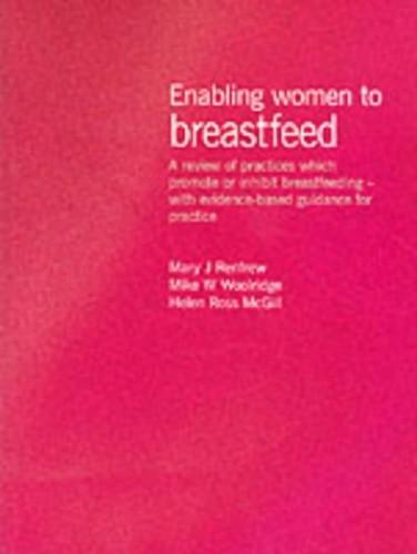 Enabling Women to Breastfeed By Mary J. Renfrew
