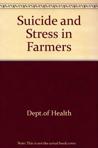 Suicide and Stress in Farmers By Dept.of Health
