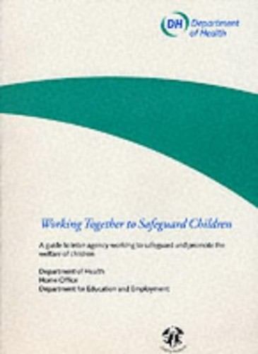 Working Together to Safeguard Children By Dept.of Health